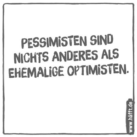 Sprüche pessimismus Die besten