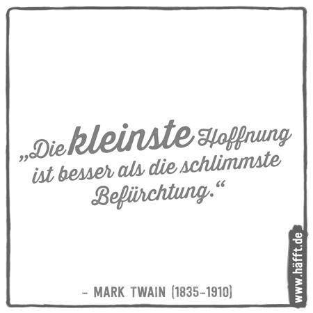 sprüche von mark twain Die 15 besten Zitate von Mark Twain – Teil 2 · Häfft.de sprüche von mark twain