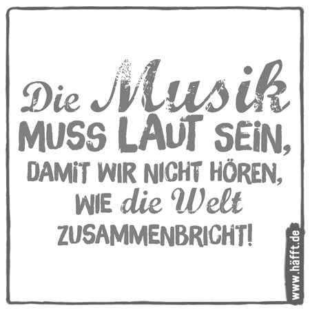 Let the music play… 6 Sprüche über Musik · Häfft.de