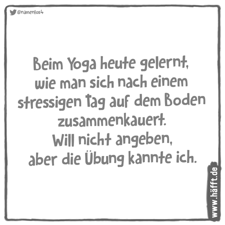 8 Lustige Sprüche über Yoga Häfft De